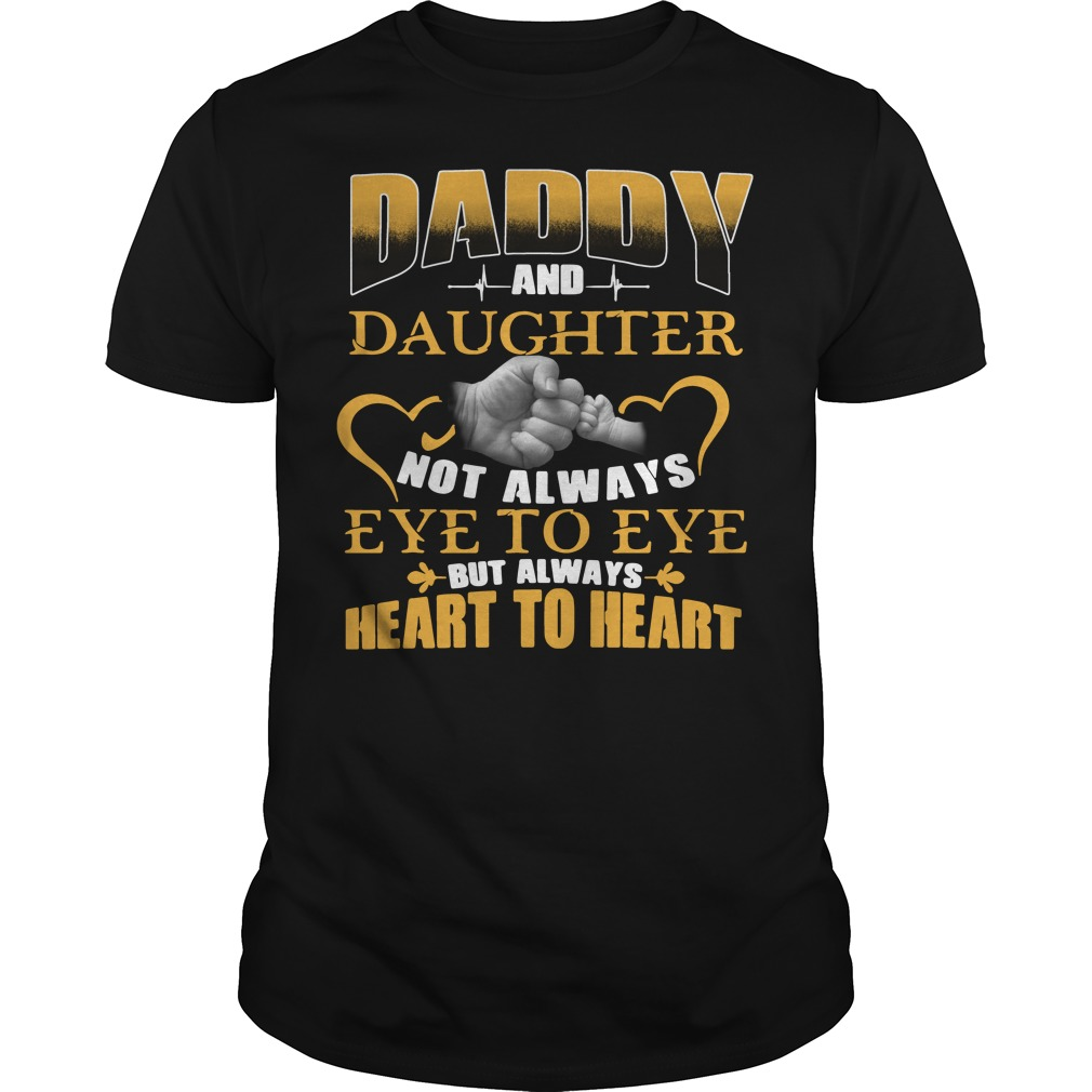 Official Daddy and daughter not always eye to eye shirt