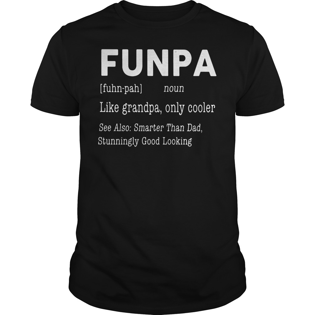 Funpa definition meaning Like grandpa only cooler Guys tee