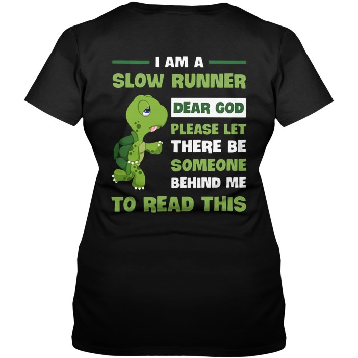 I am a slow runner dear God let someone behind me to read this V-neck t-shirt