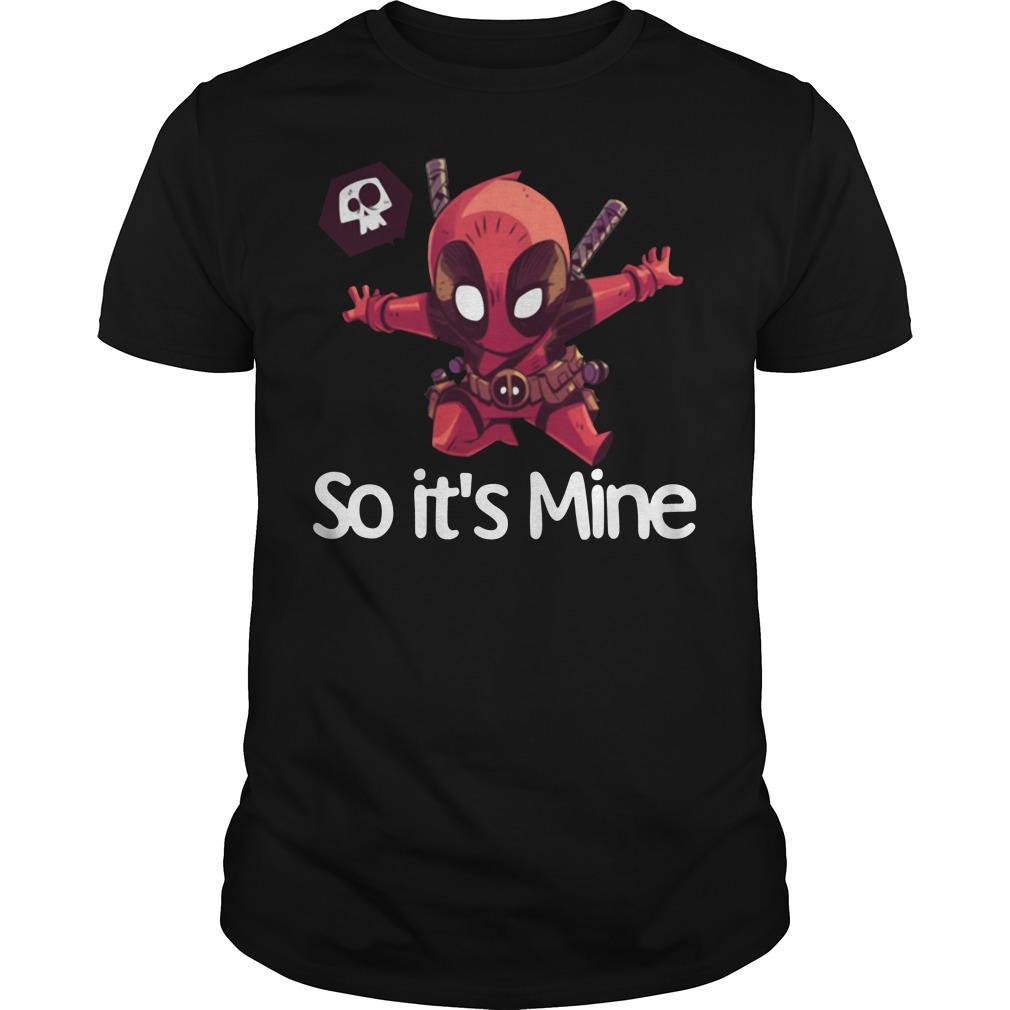 I licked it so it's mine Deadpool Guys tee