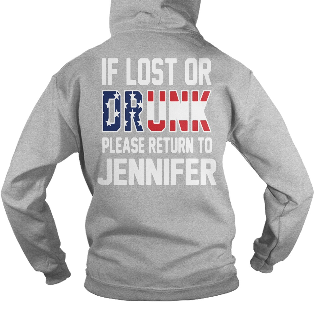 If lost or drunk please return to Jennifer 4th of July Independence Hoodie