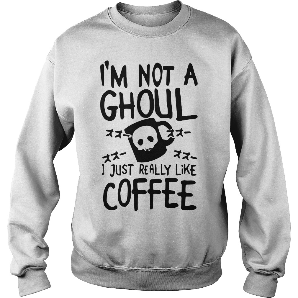 I'm not a ghoul I just really like coffee Tokyo ghoul Sweater