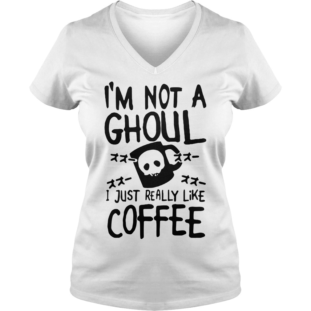 I'm not a ghoul I just really like coffee Tokyo ghoul V-neck t-shirt