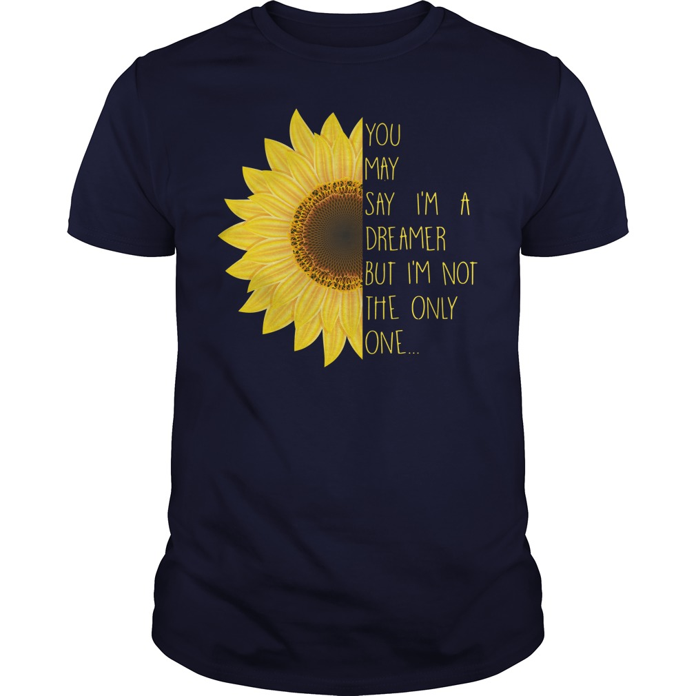 John Lenon You may say I'm a dreamer but I'm not the only one John Lenon shirt