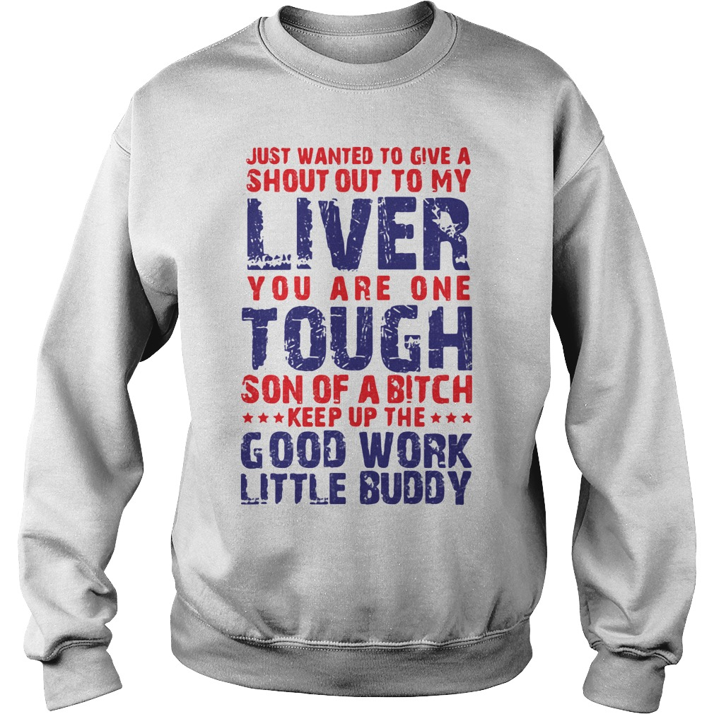 Just wanted shout out my liver you tough good work little buddy Sweater