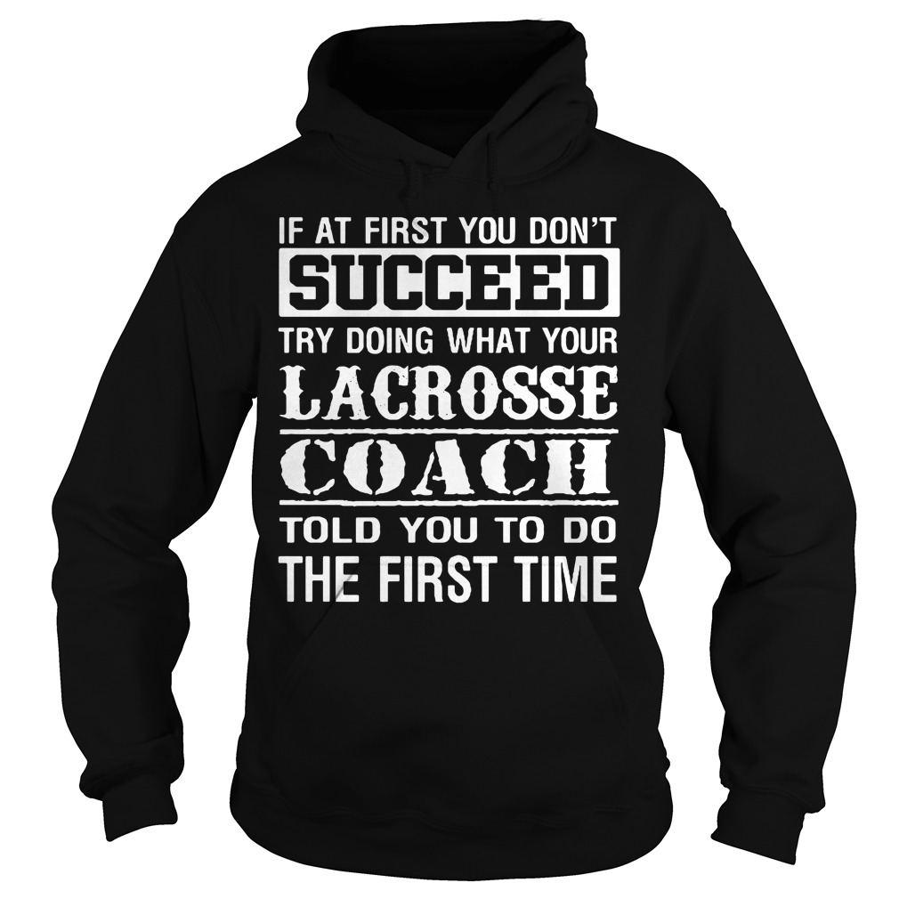 Lacrosse coach Hoodie - This tell you how to do better
