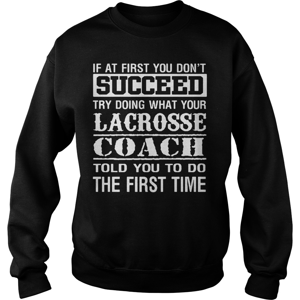 Lacrosse coach Sweater - This tell you how to do better