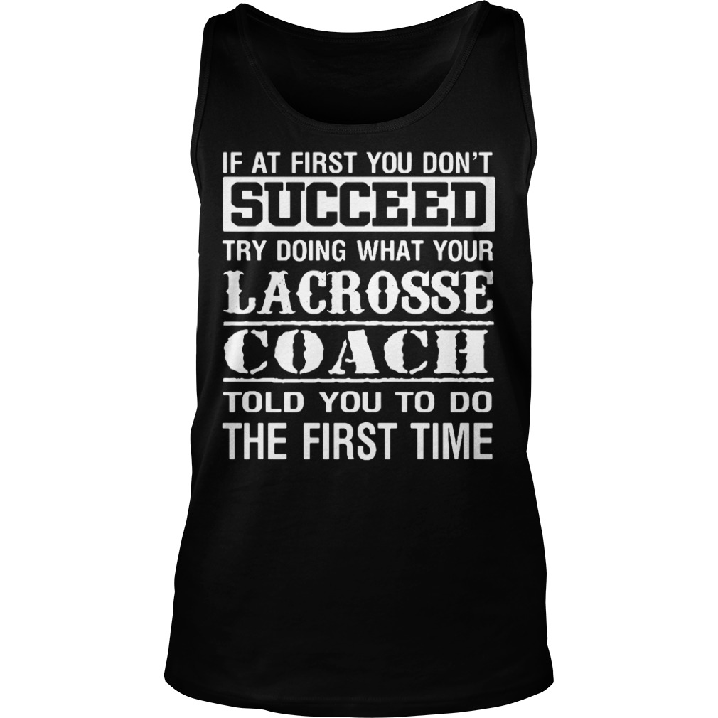 Lacrosse coach Tank top - This tell you how to do better