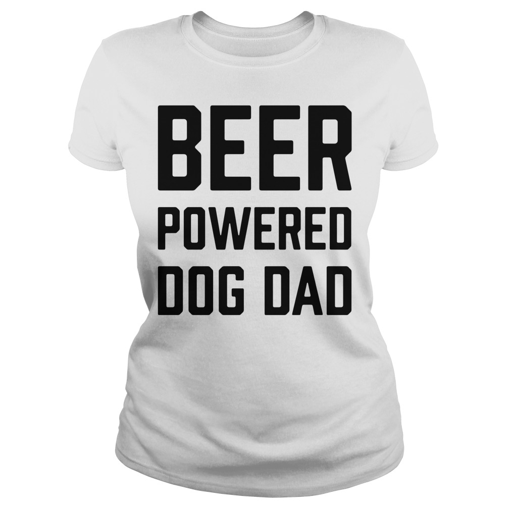 Official Beer powered dog dad beer Ladies tee