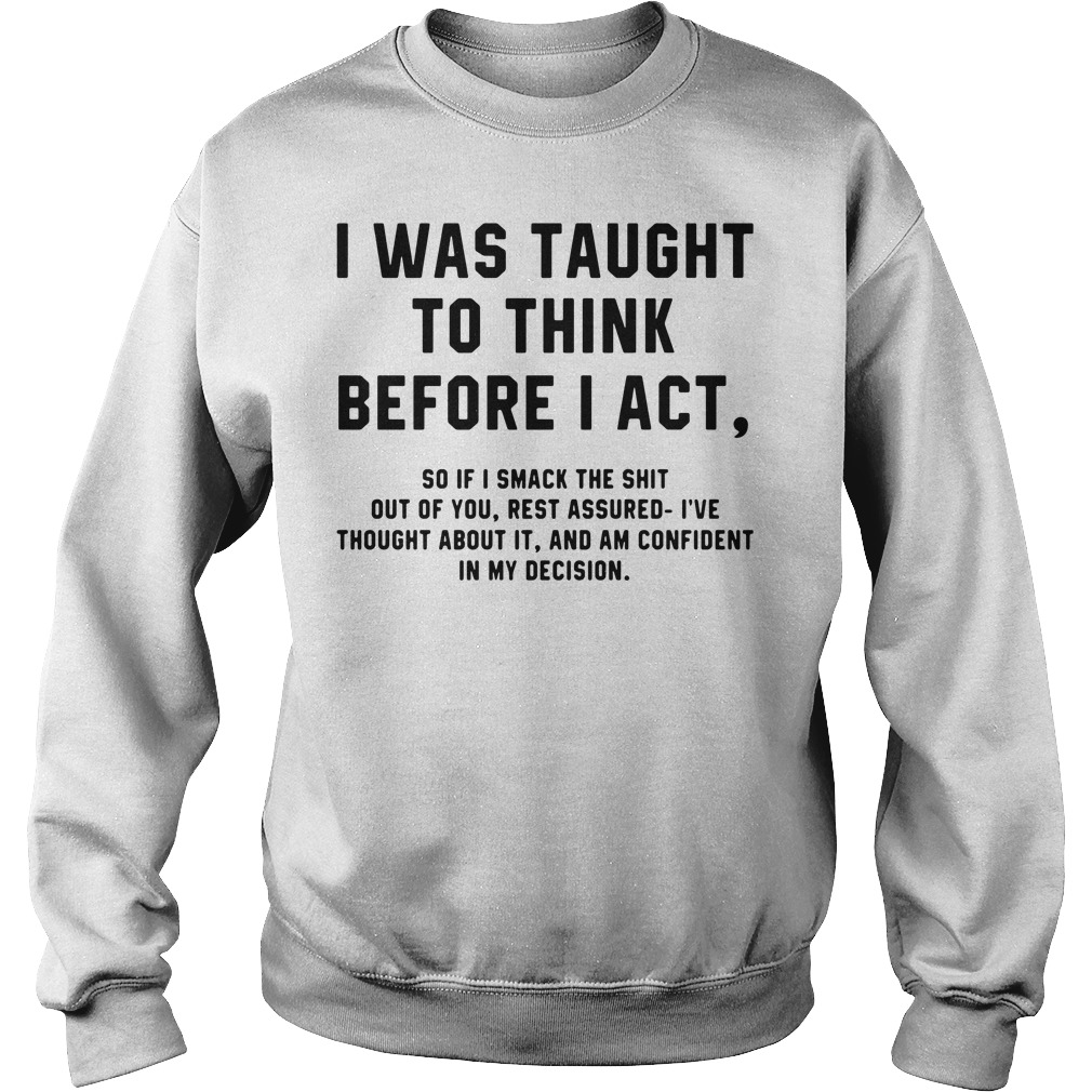 Official, I was taught to think before I act Sweater