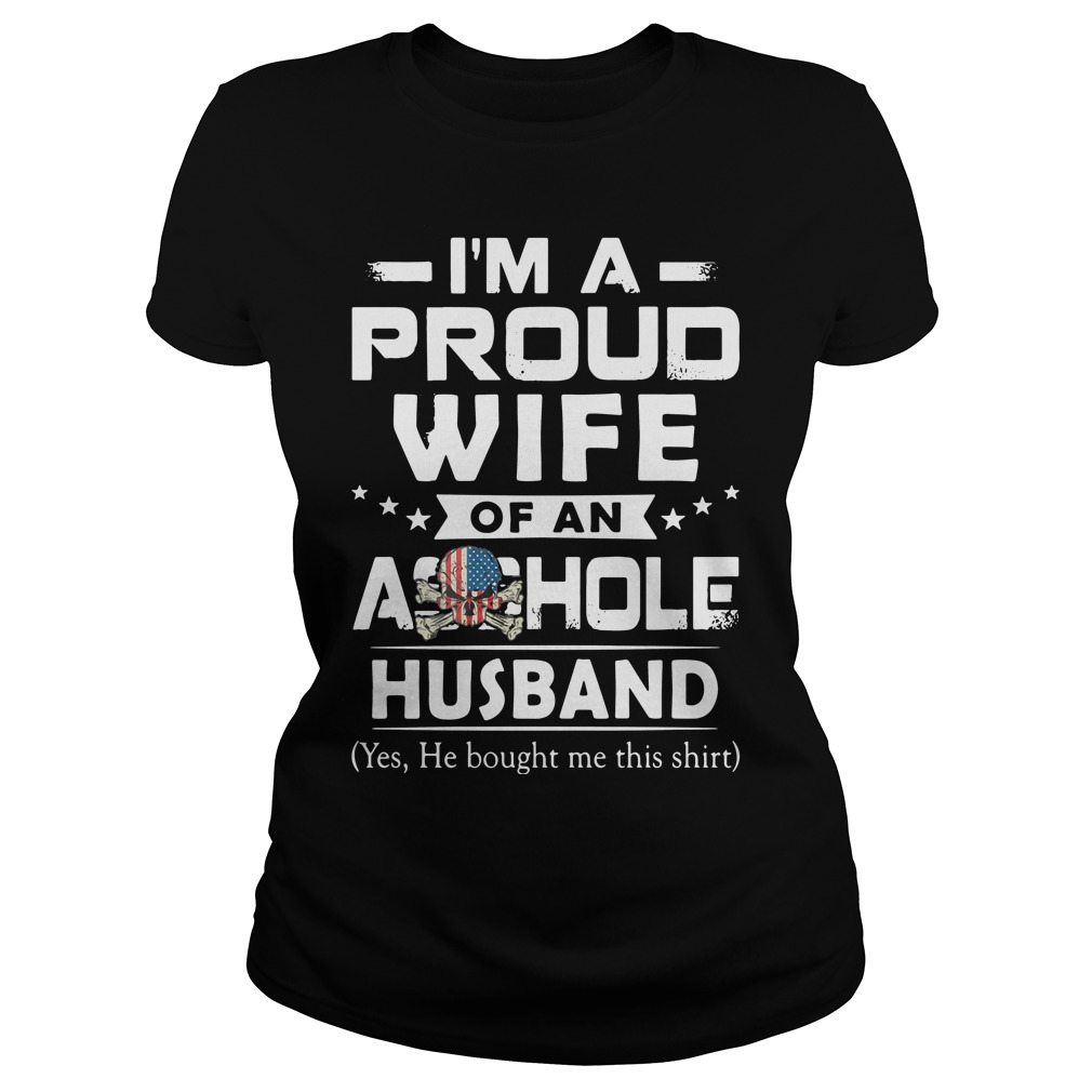 Official I'm a proud Wife of an asshole Husband Ladies tee