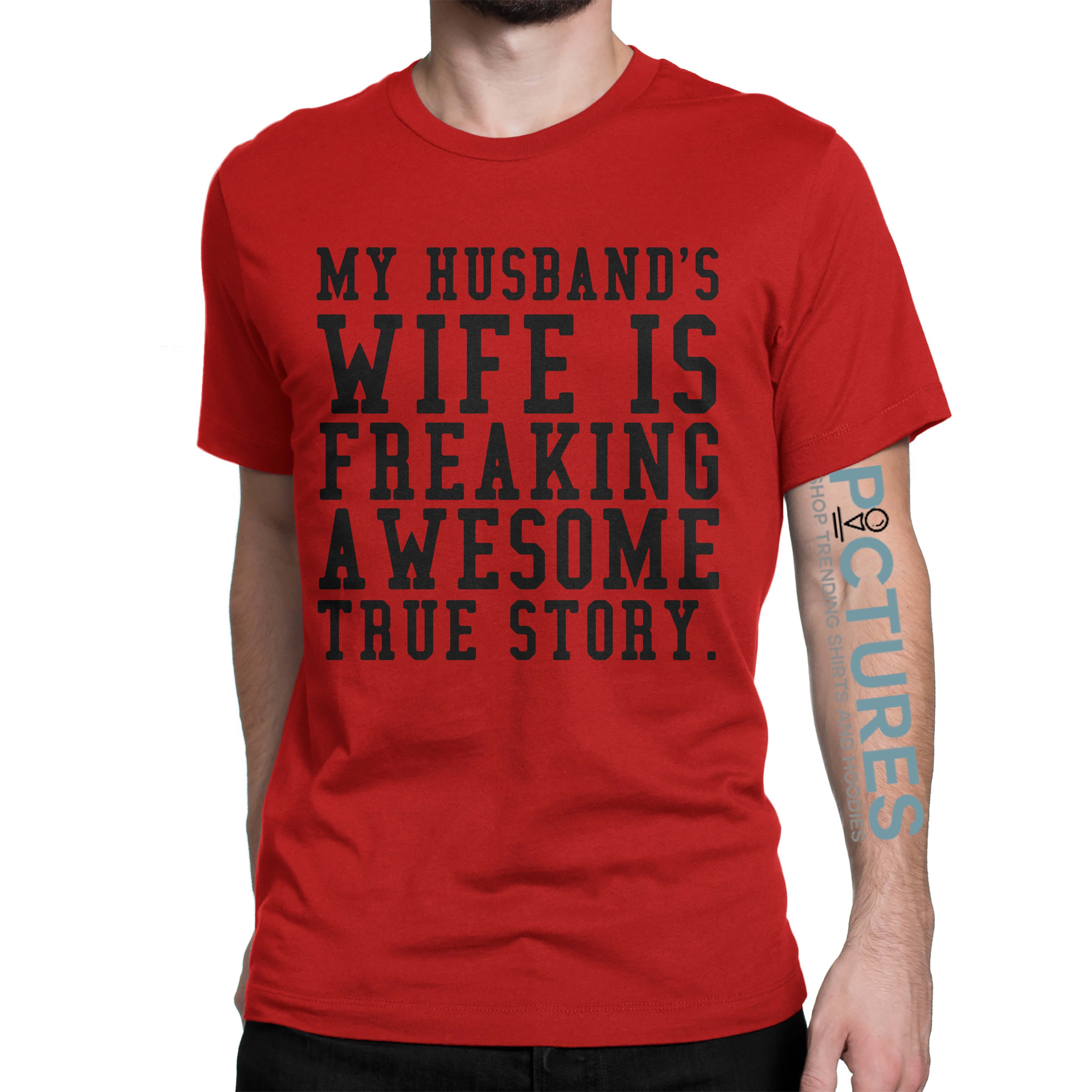 Official my husband's wife is freaking awesome true story shirt