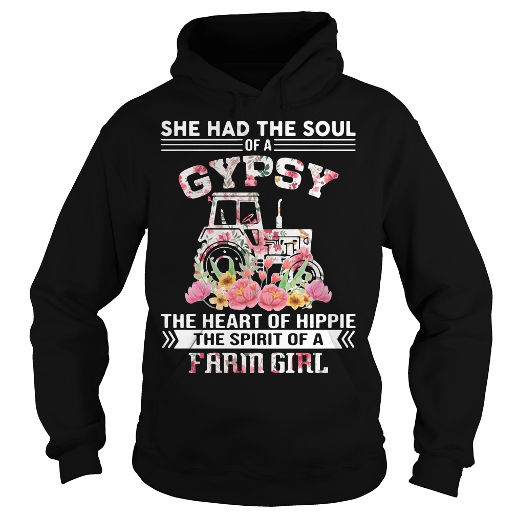 She had the soul of a Gypsy heart Hippie spirit Farm girl Hoodie
