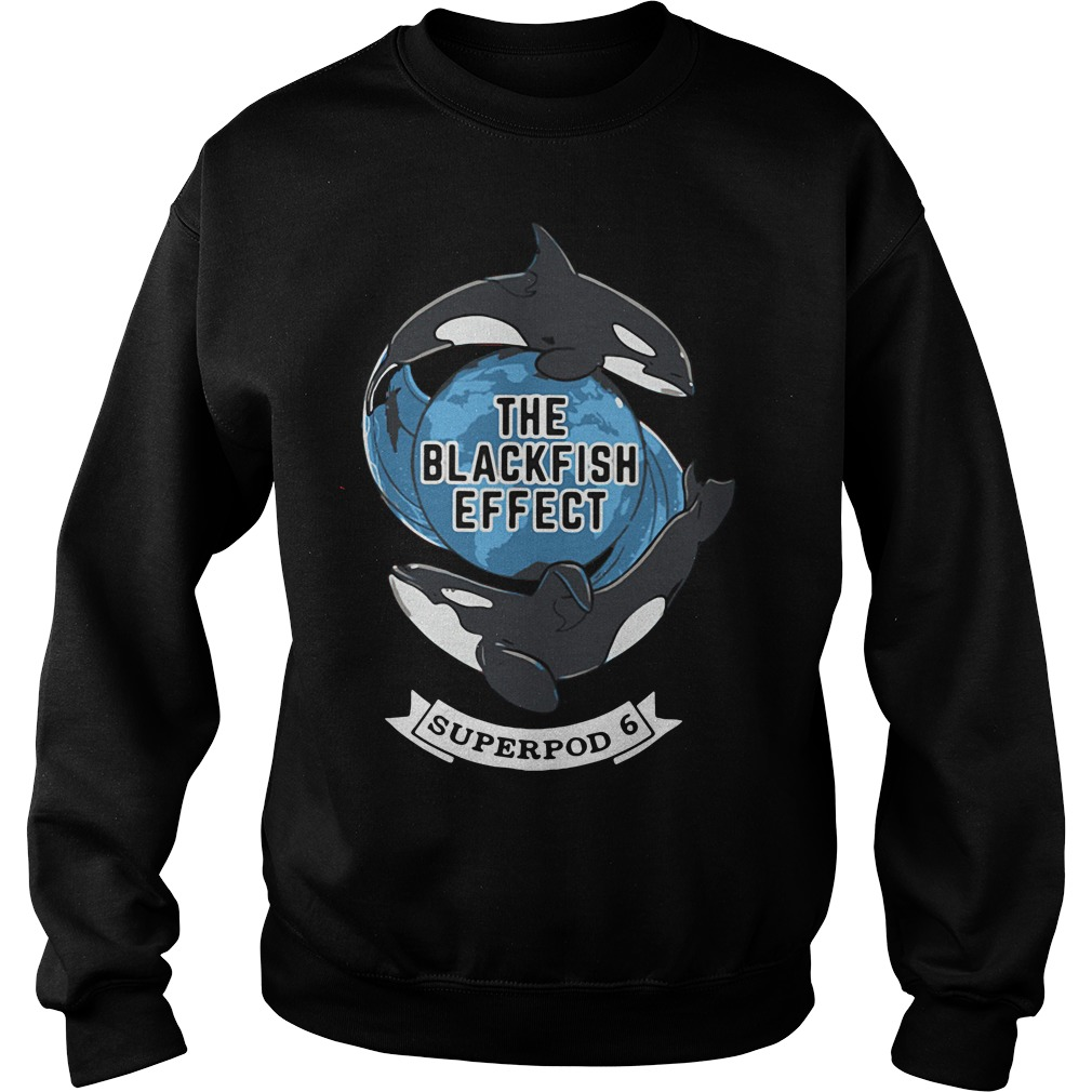 The Blackfish effect superpod 6 Sweater