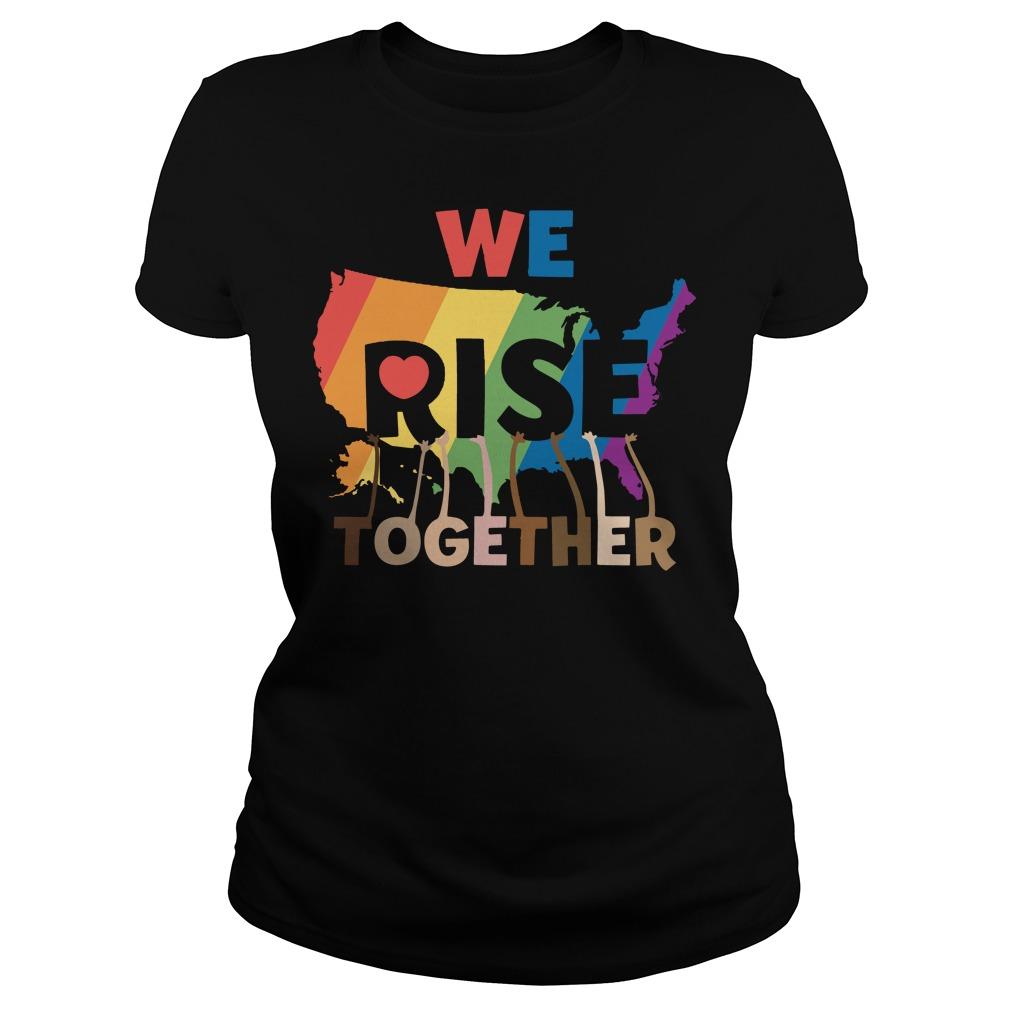 We rise together LGBT Ladies tee