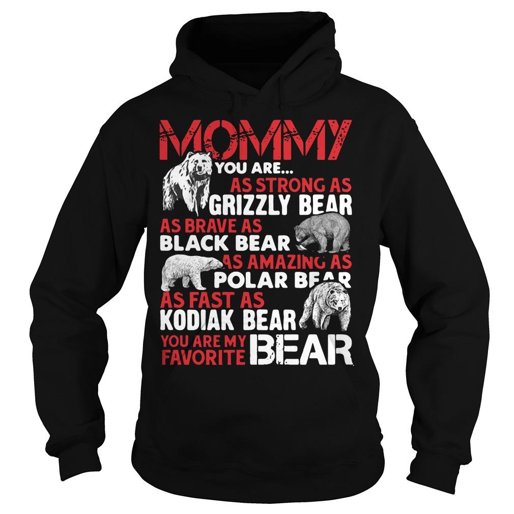 You are Grizzly bear Black bear Polar bear Kodiak bear Mommy bear Hoodie