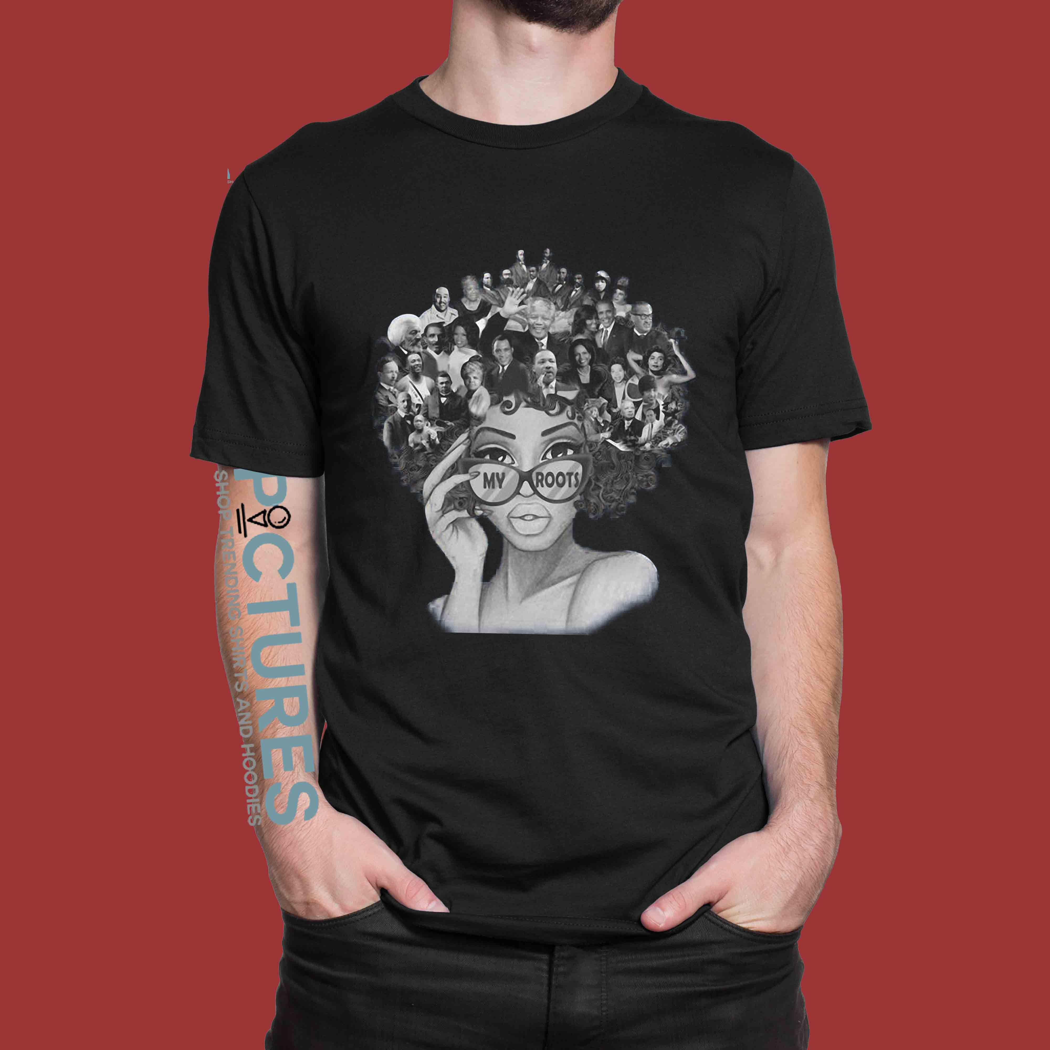 African American My Roots Famous People In My Head shirt