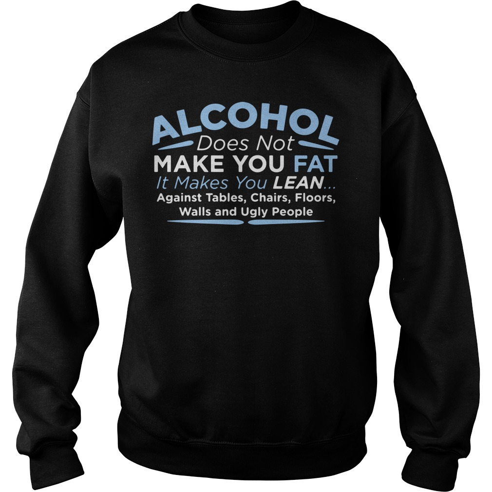 Alcohol Does Not Make You Fat Sweater