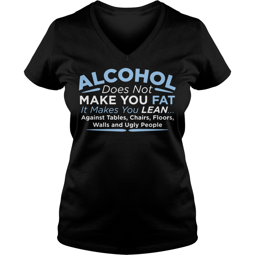 Alcohol Does Not Make You Fat V-neck