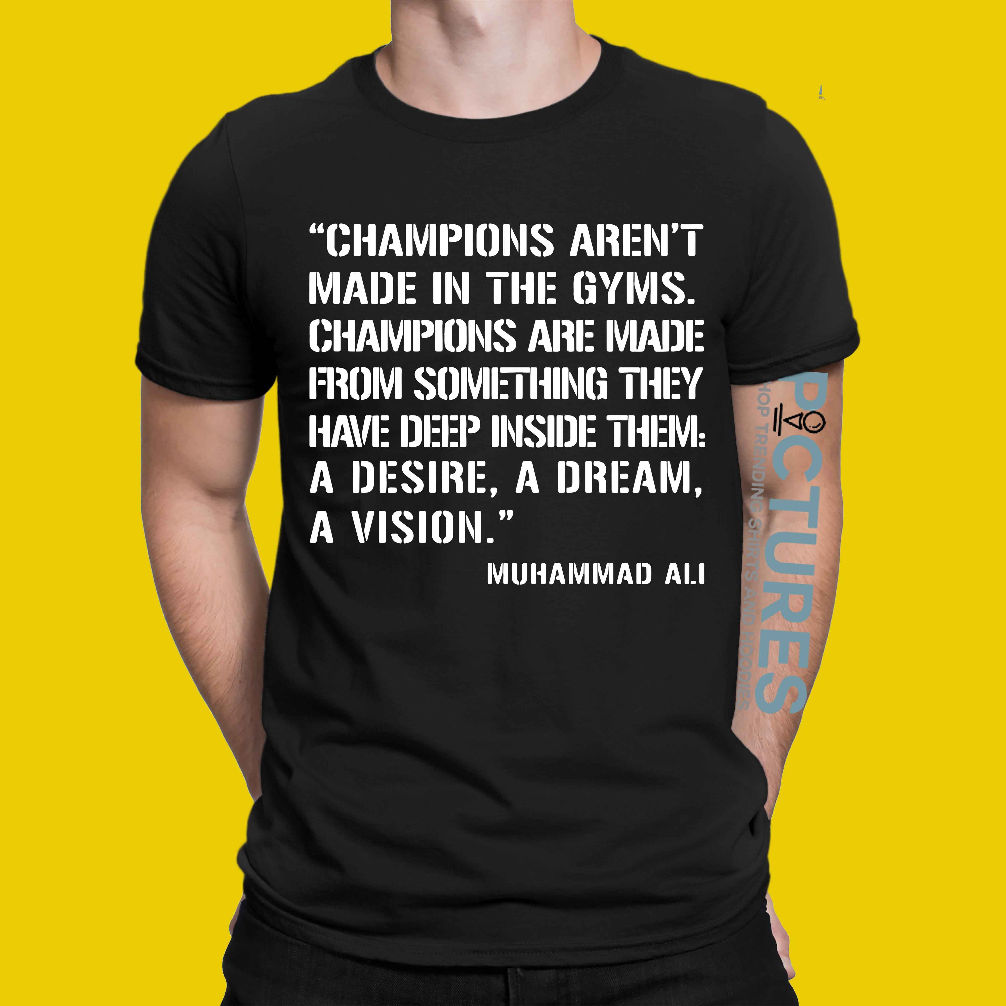Champion Aren't Made In The Gyms shirt