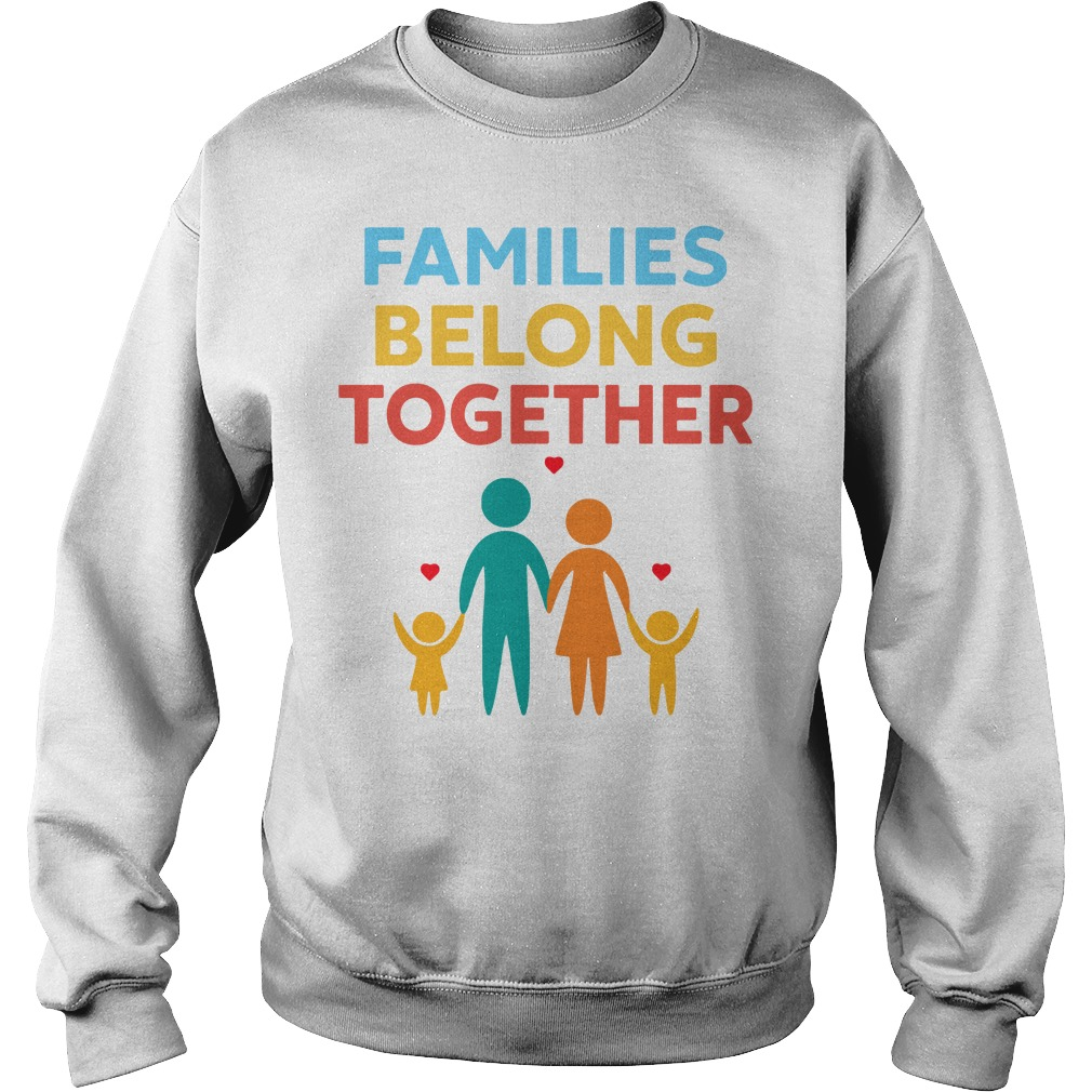 Families Belong Together Immigration March Sweater