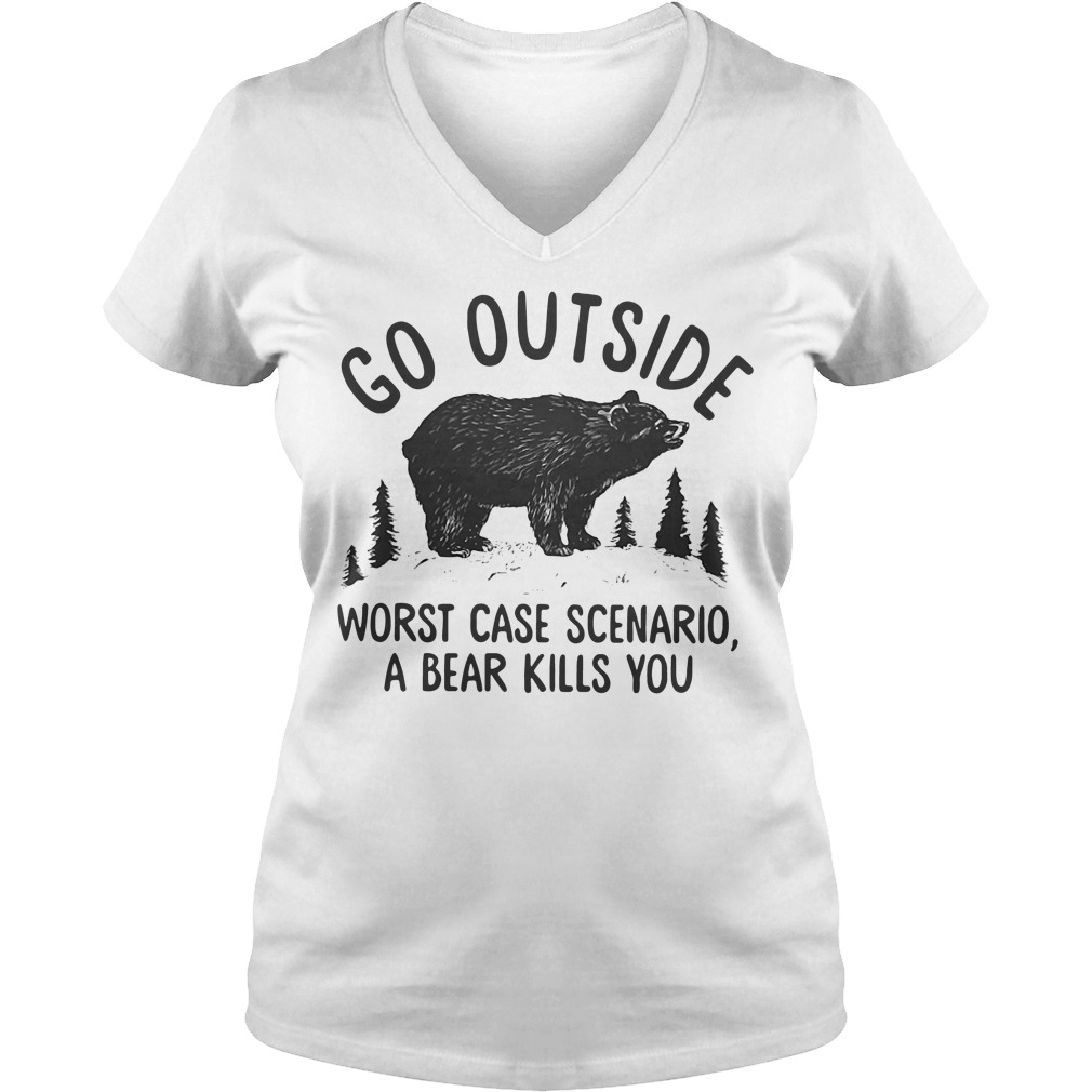 Go Outside Worst Case Scenario A Bear Kills You V-neck