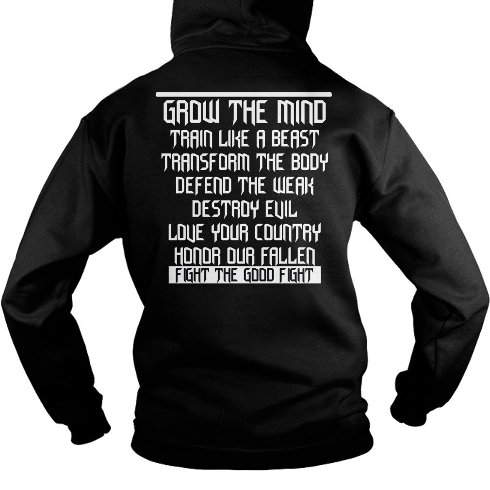 Grow the mind train like beast transform body fight the good fight Hoodie
