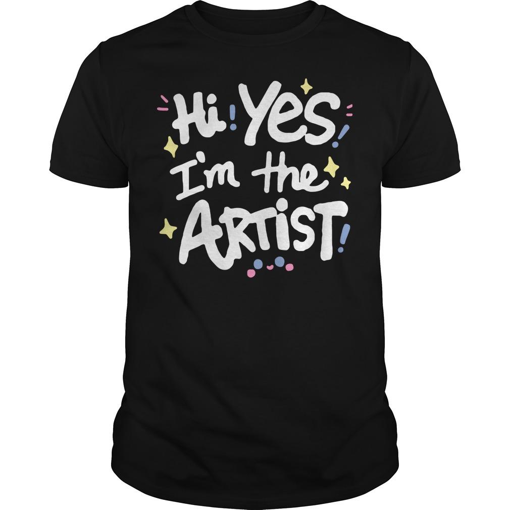 Hi Yes I'm The Artist Guys tee