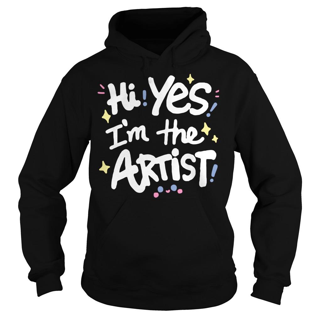 Hi Yes I'm The Artist Hoodie