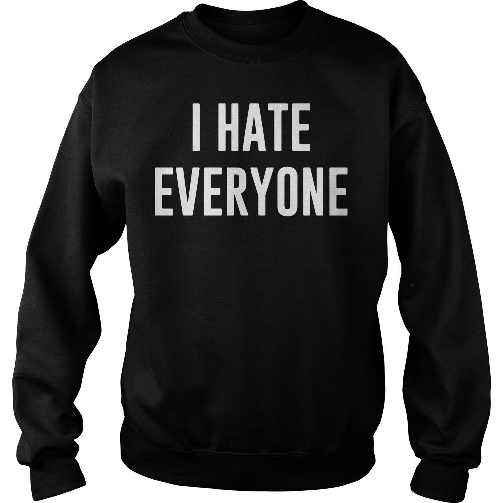 I hate everyone Sweater