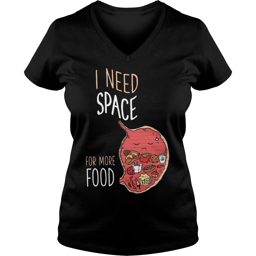 I Need Space For More Food V-neck