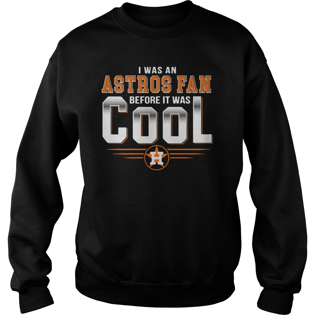 I was an Astros fan before it was cool Houston Sweater