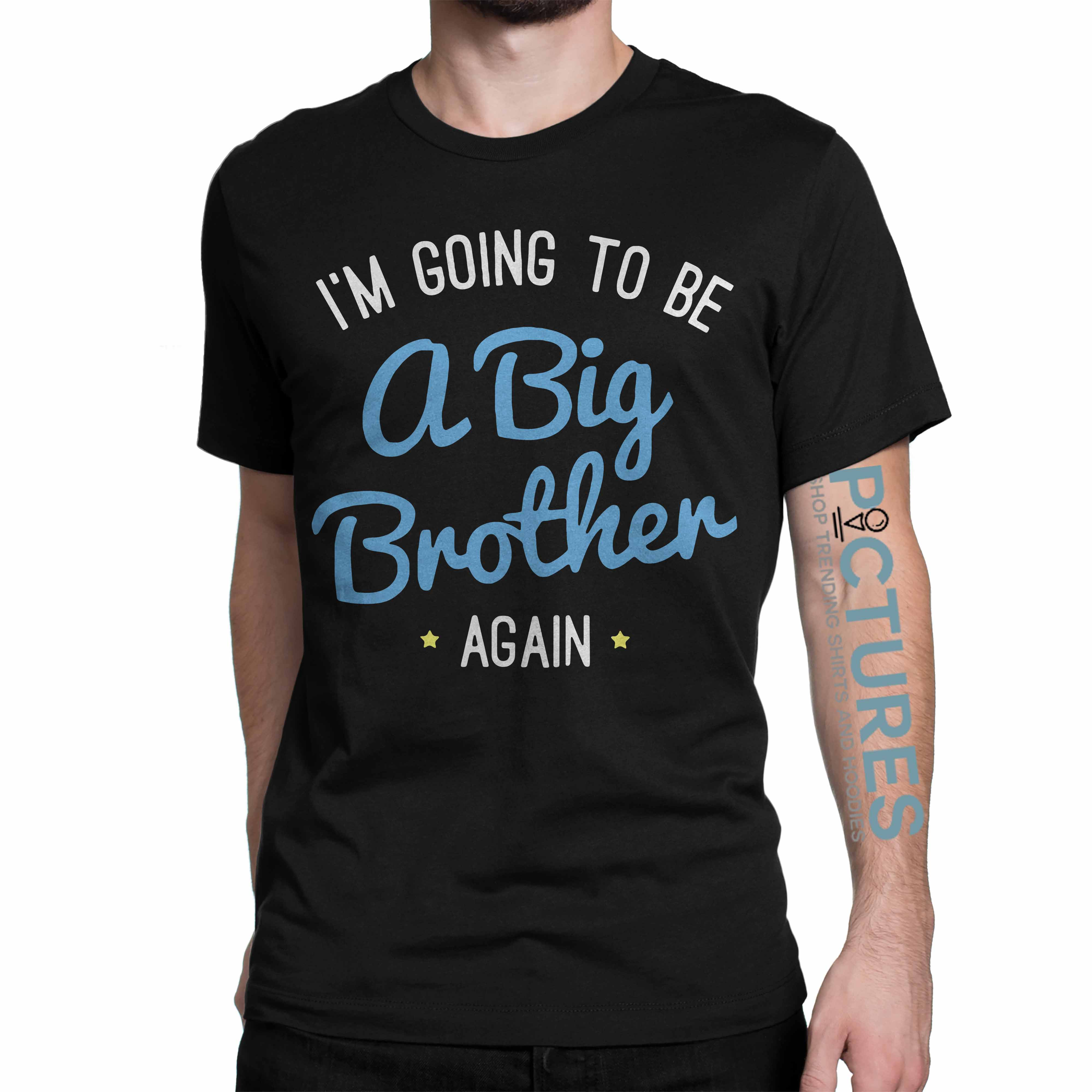 I'm going to be a big brother again shirt