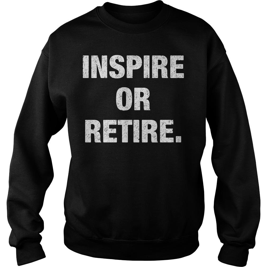 Inspire Or Retire Sweater