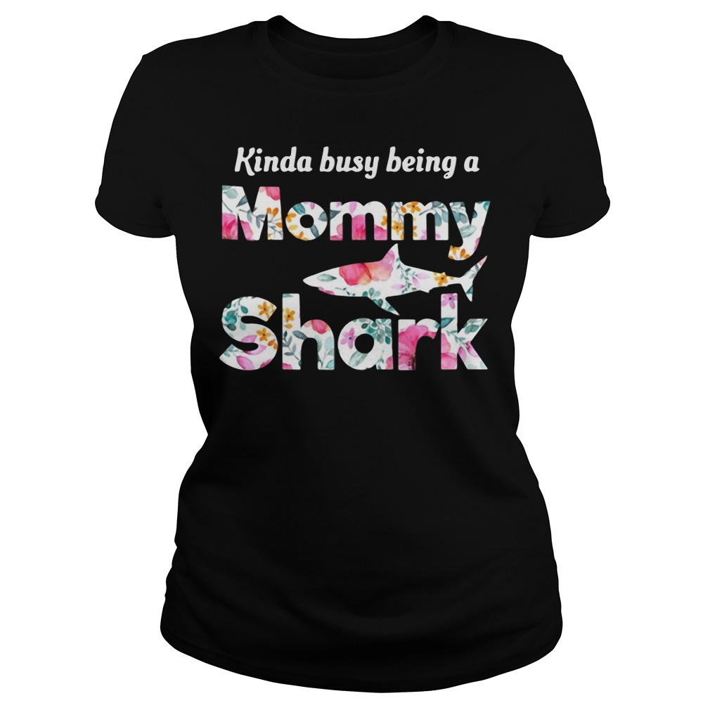 Kinda busy being a Mommy Shark Ladies tee