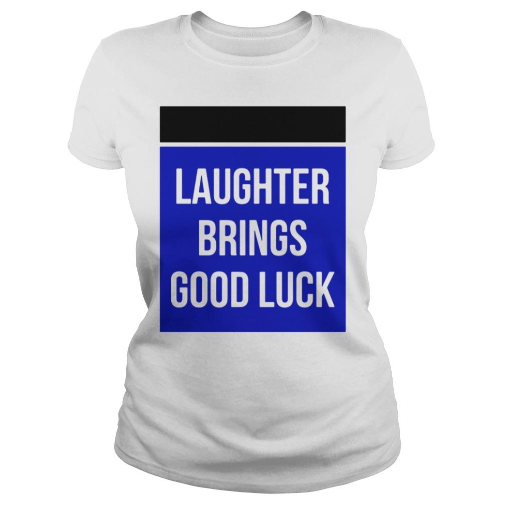 Laughter Brings Good Luck Ladies tee