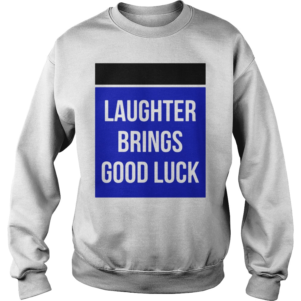 Laughter Brings Good Luck Sweater