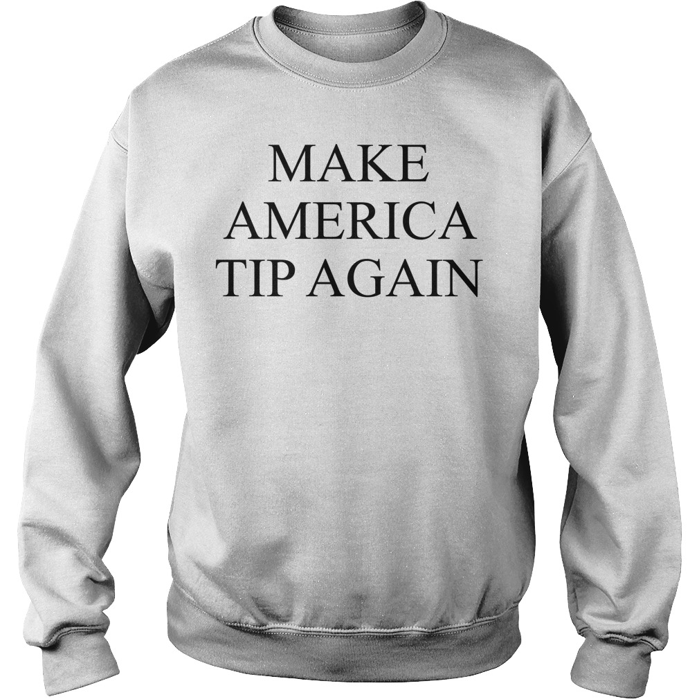 Make America Tip Again Sweater