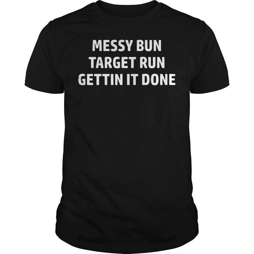 Messy Bun Target Run Get It Done Guys tee