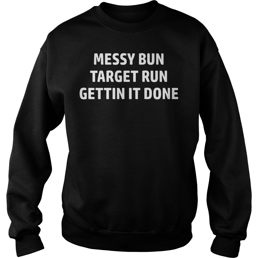 Messy Bun Target Run Get It Done Sweater