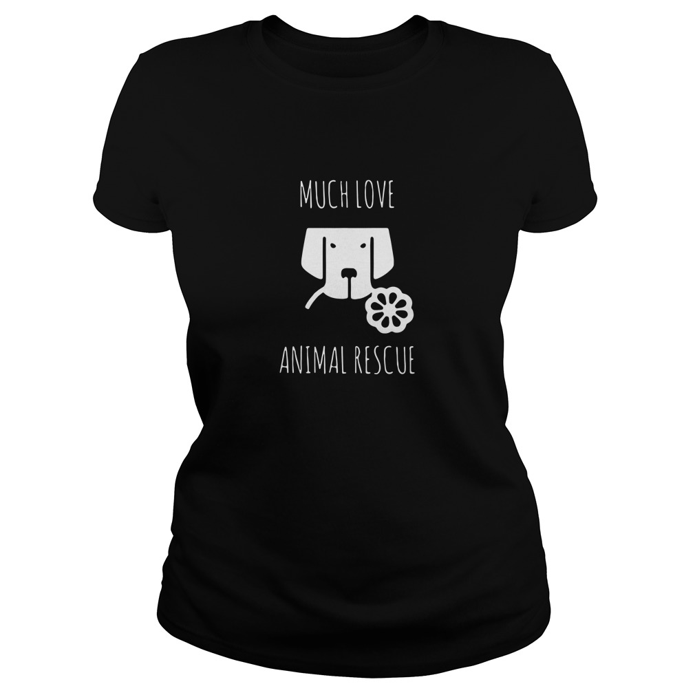 Much love Animal rescue Ladies tee