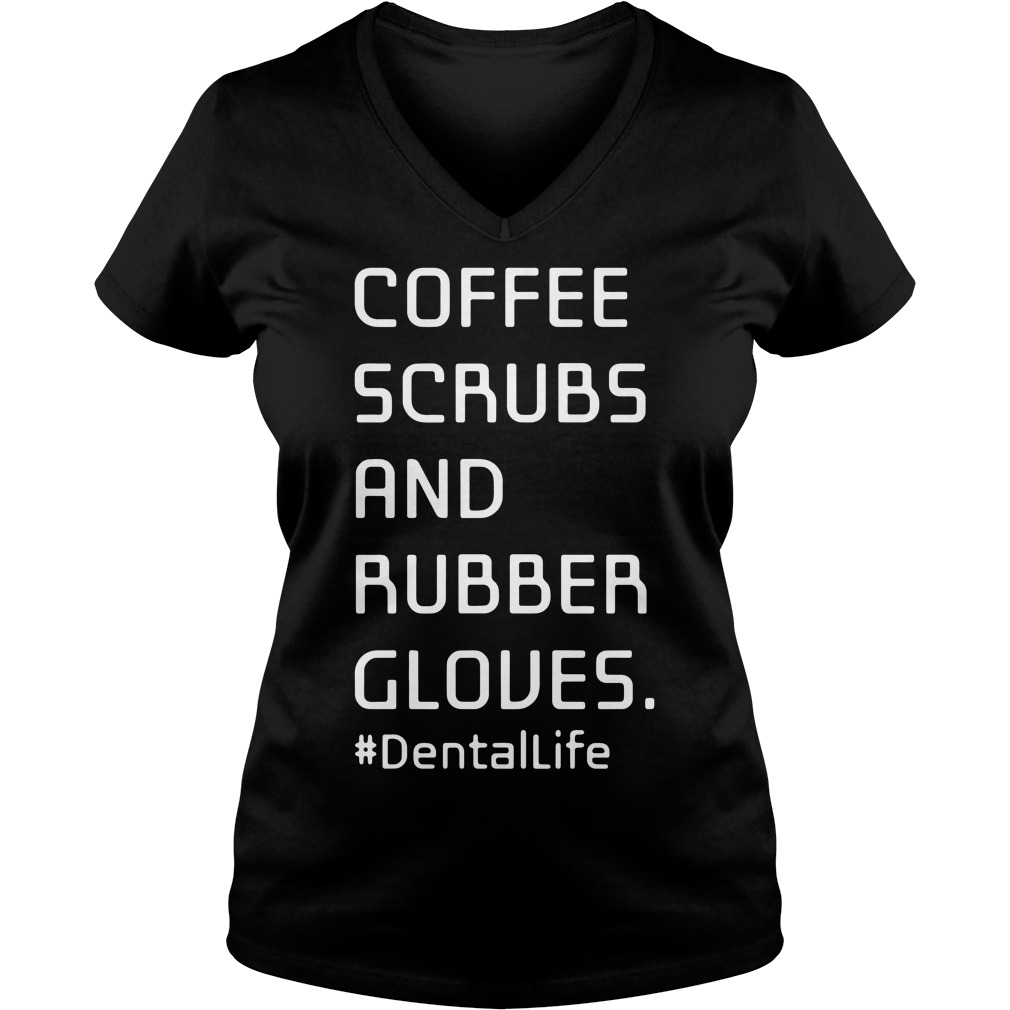 Official Coffee Scrubs and Rubber Gloves dentallife V-neck