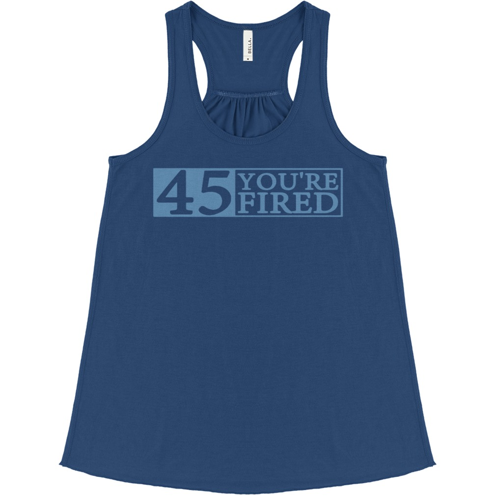 Official You're fired Impeach 45 Flowy tank