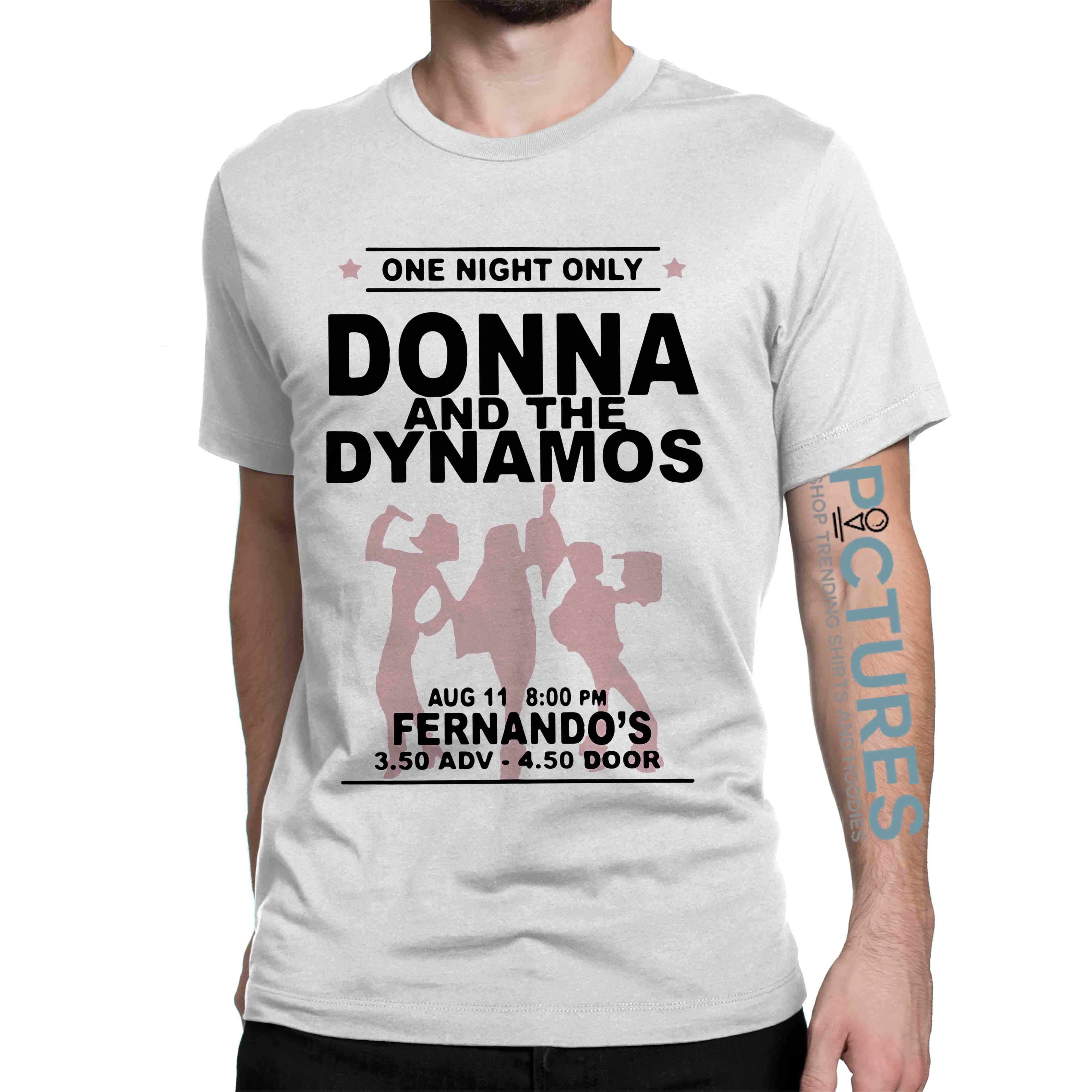 One Night Only Donna And The Dynamos shirt