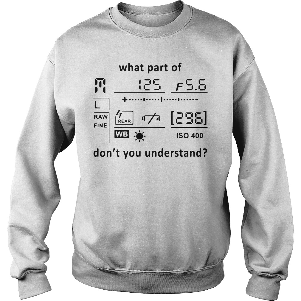 Photography what part of don't you understand Sweater