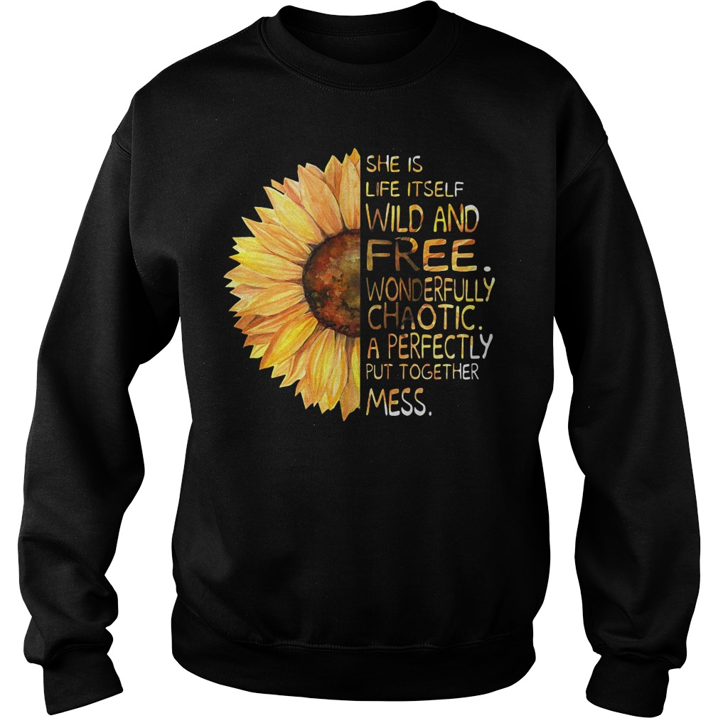 Sunflower She Is Life Itself Wild And Free Sweater
