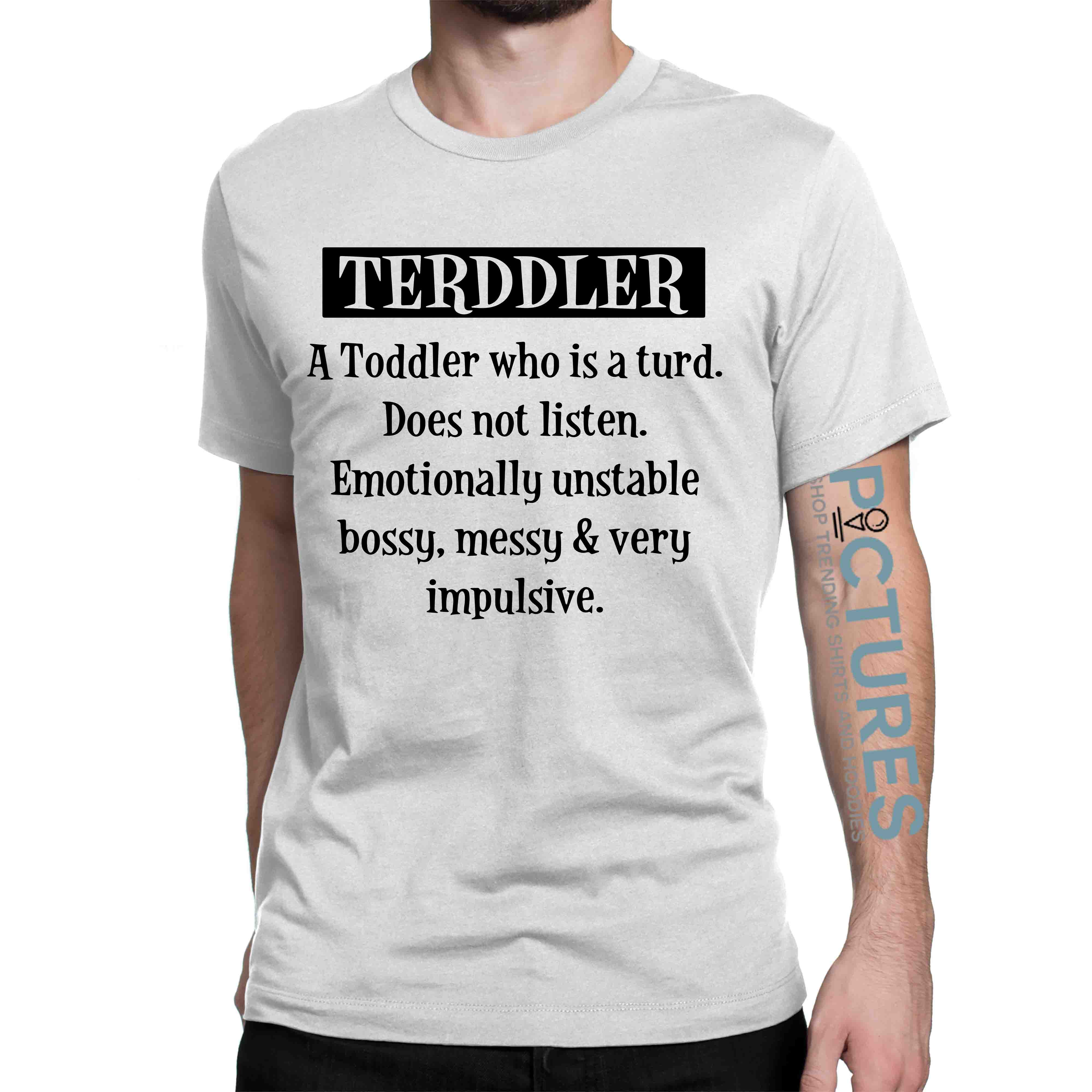 Terddler A Toddler Who Is Turd shirt