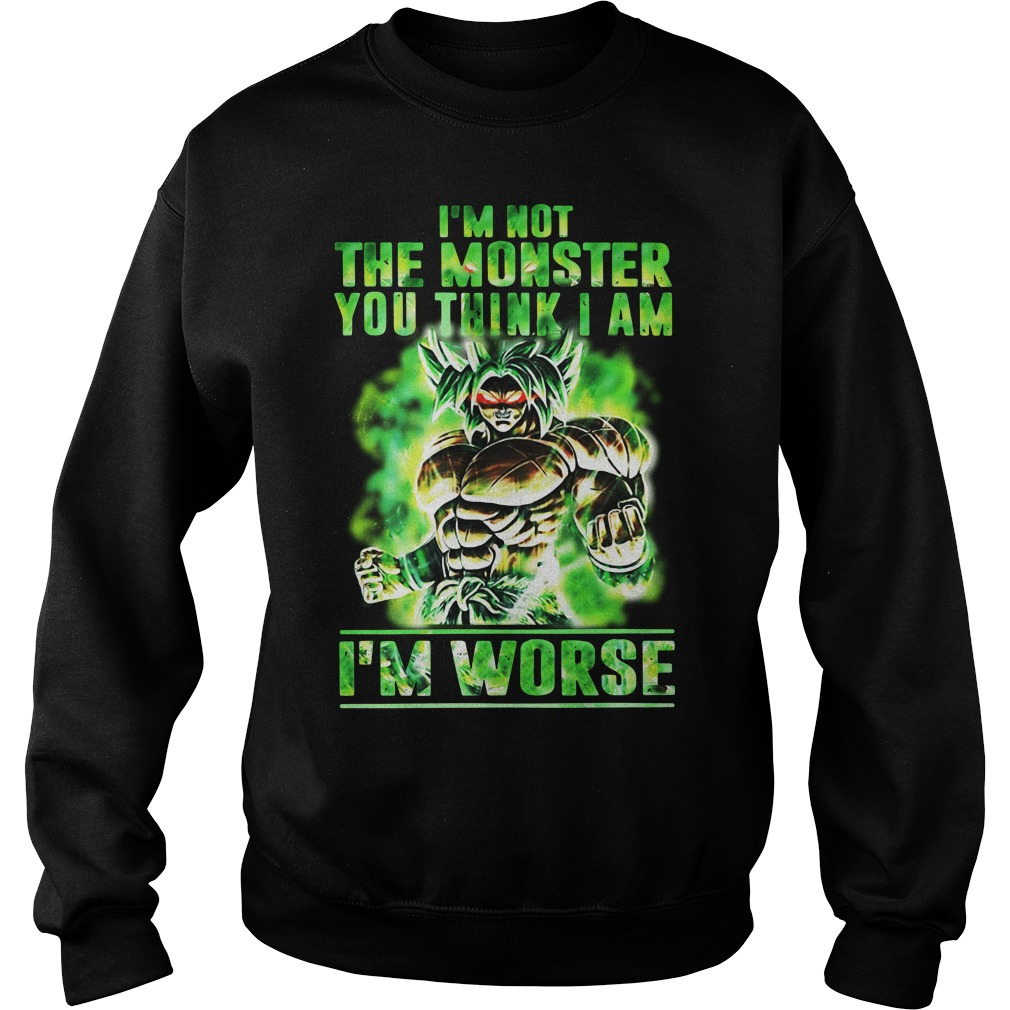 Broly I'm Not The Monster You Think I Am I Worse Sweater