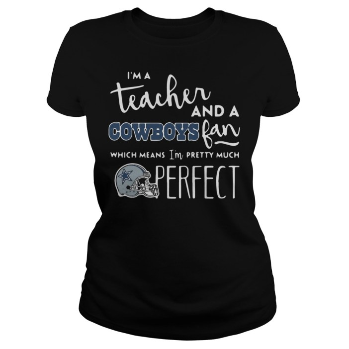 I'm A Teacher And A Cowboys Fan Ladies tee