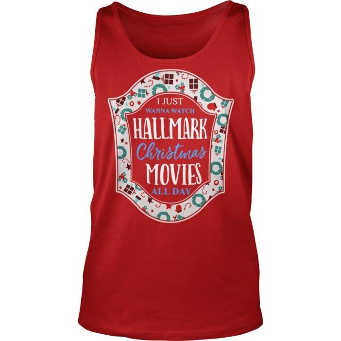 I Just Wanna Watch Hallmark Christmas Movies All Day Tank top
